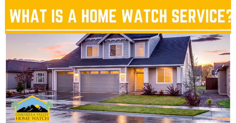 What is a Home Watch service?